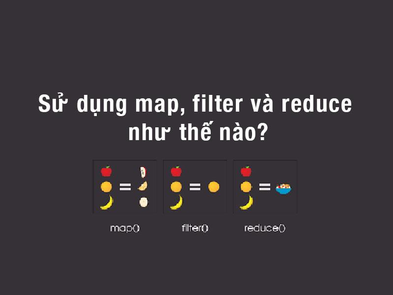 Sử dụng map, filter và reduce trong Javascript ES6